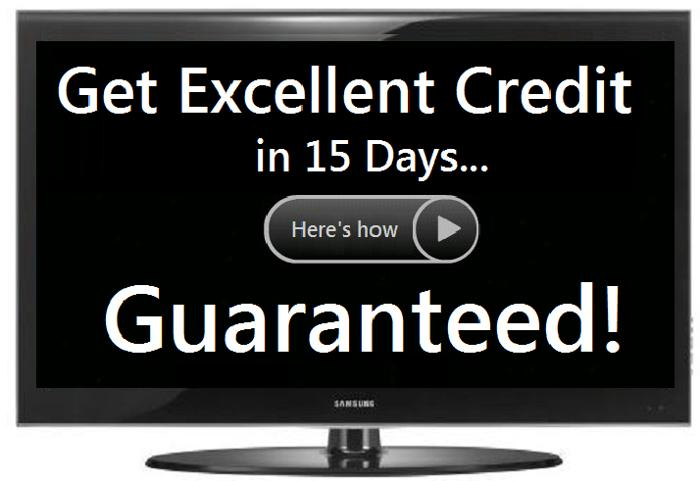 Get excellent credit fast and easy in 15 days?.. guaranteed!!