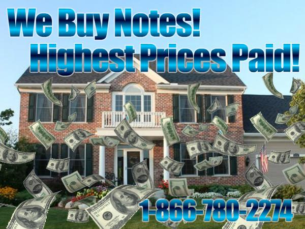 Mortgage Note Buyers - Highest Prices Paid for Notes, Mortgages, Trust Deeds & Contracts