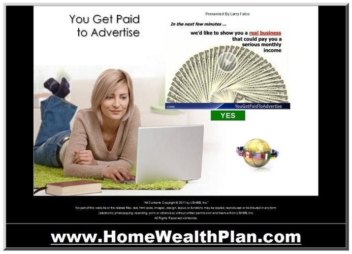 YOU GET PAID TO ADVERTISE - What Could Be Easier Than That ? - A Real Business With a REAL INCOME pY